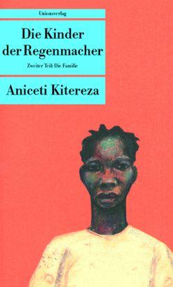 Die Kinder der Regenmacher von Kitereza,  Aniceti, Möhlig,  Wilhelm J.G.