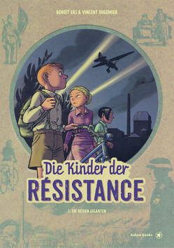Die Kinder der Résistance von Dugomier,  Vincent, Ers,  Benoît