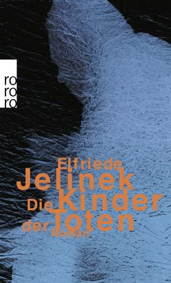 Die Kinder der Toten von Jelinek,  Elfriede
