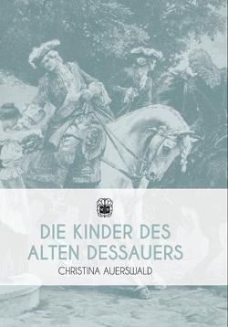 Die Kinder des Alten Dessauers von Auerswald,  Christina