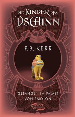 Die Kinder des Dschinn: Gefangen im Palast von Babylon von Guenther,  Herbert, Günther,  Ulli, Kerr,  P. B.