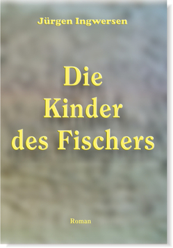 Die Kinder des Fischers von Böhme,  Michael, Ingwersen,  Jürgen