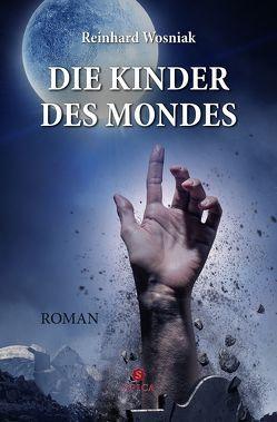 Die Kinder des Mondes von Wosniak,  Reinhard