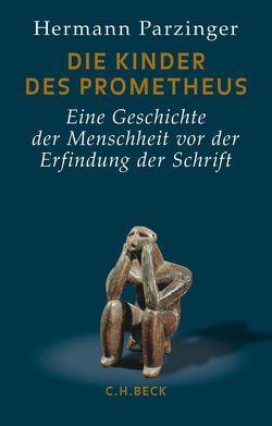Die Kinder des Prometheus von Parzinger,  Hermann