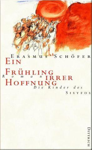 Die Kinder des Sisyfos. Roman-Tetralogie / Ein Frühling irrer Hoffnung von Schöfer,  Erasmus