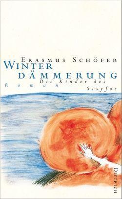 Die Kinder des Sisyfos. Roman-Tetralogie / Winterdämmerung von Schöfer,  Erasmus
