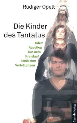Die Kinder des Tantalus von Opelt,  Rüdiger