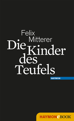Die Kinder des Teufels von Mitterer,  Felix