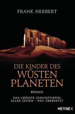 Die Kinder des Wüstenplaneten von Herbert,  Frank, Schmidt,  Jakob