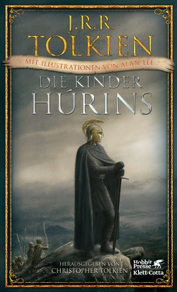 Die Kinder Húrins von Lee,  Alan, Pesch,  Helmut W, Schütz,  Hans J, Tolkien,  Christopher, Tolkien,  J.R.R.