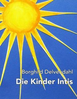 Die Kinder Intis von Delvendahl,  Borghild