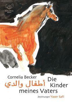 Die Kinder meines Vaters (nur deutsch) von Becker,  Cornelia, Safi,  Yaser
