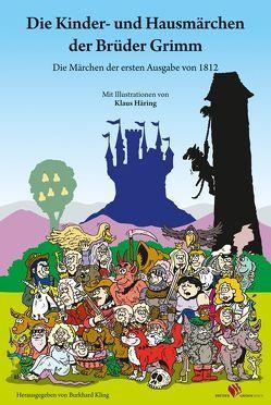 Die Kinder- und Hausmärchen der Brüder Grimm von Häring,  Klaus, Kling,  Burkhard