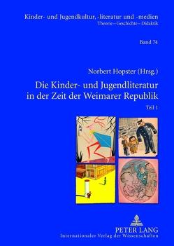 Die Kinder- und Jugendliteratur in der Zeit der Weimarer Republik von Hopster,  Norbert
