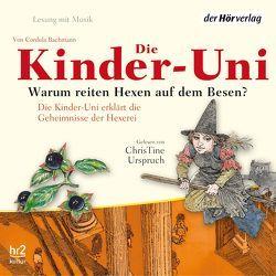 Die Kinder-Uni. Warum reiten Hexen auf Besen? von Bachmann,  Cordula, Urspruch,  ChrisTine