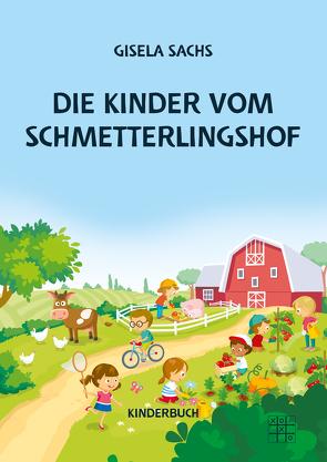 Die Kinder vom Schmetterlingshof von Sachs,  Gisela