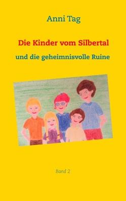Die Kinder vom Silbertal und die geheimnisvolle Ruine von Tag,  Anni
