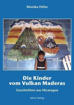 Die Kinder vom Vulkan Maderas von Höhn,  Monika