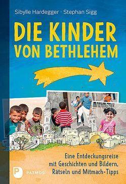 Die Kinder von Bethlehem von Badel,  Christian, Hardegger,  Sibylle, Sigg,  Stephan