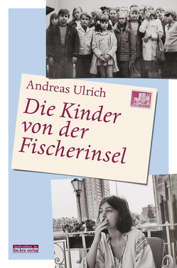 Die Kinder von der Fischerinsel von Ulrich,  Andreas