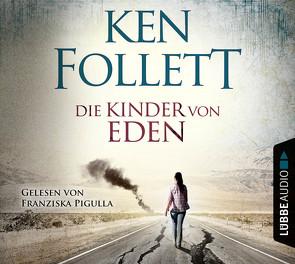 Die Kinder von Eden von Follett,  Ken, Klütsch,  Guido, Lohmeyer,  Till R., Neuhaus,  Wolfgang, Pigulla,  Franziska