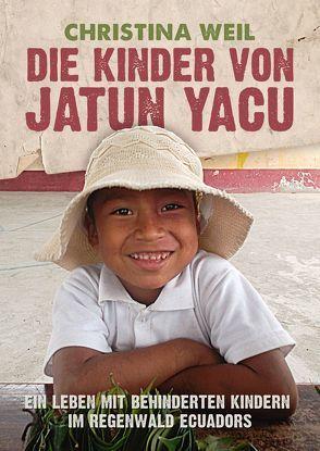 Die Kinder von Jatun Yacu von Pütz,  Walter, Weil,  Christina