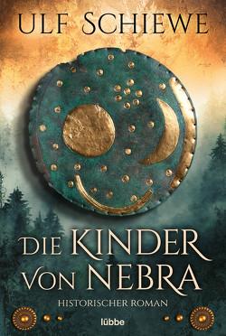 Die Kinder von Nebra von Schiewe,  Ulf