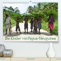 Die Kinder von Papua Neuguinea (Premium, hochwertiger DIN A2 Wandkalender 2021, Kunstdruck in Hochglanz) von Hähnke und Peter Möller,  André
