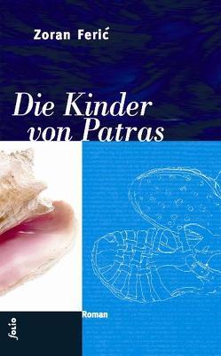 Die Kinder von Patras von Feric,  Zoran, Olof,  Klaus D