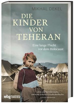 Die Kinder von Teheran von Assmann,  Aleida, Dekel,  Mikhal, Gabel,  Tobias