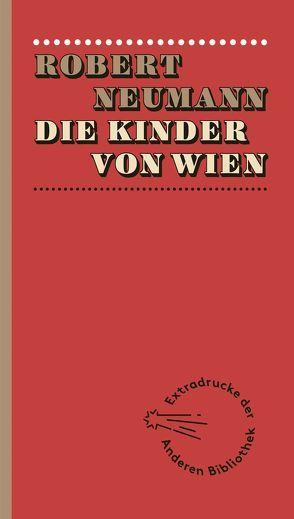 Die Kinder von Wien von Neumann,  Robert, Weinzierl,  Ulrich