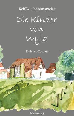 Die Kinder von Wyla von Guntern,  Philipp, Johannsmeier,  Rolf W.