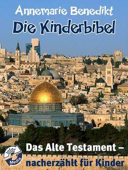 Die Kinderbibel von Benedikt,  Annemarie