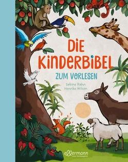 Die Kinderbibel zum Vorlesen von Rahn,  Sabine, Wilson,  Henrike