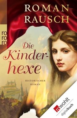 Die Kinderhexe von Rausch,  Roman