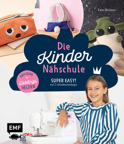 Die Kindernähschule – Lieblingshelden nähen von Moslener,  Karin