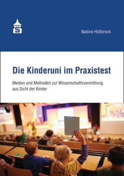 Die Kinderuni im Praxistext von Hüllbrock,  Nadine