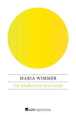 Die Kindheit auf dem Lande von Wimmer,  Maria