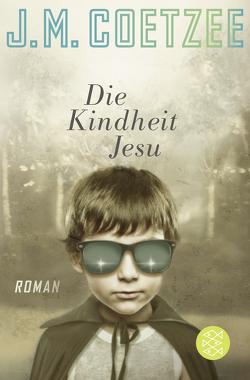 Die Kindheit Jesu von Böhnke,  Reinhild, Coetzee,  J.M.