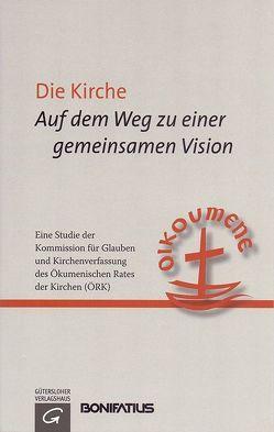 Die Kirche – Auf dem Weg zu einer gemeinsamen Vision