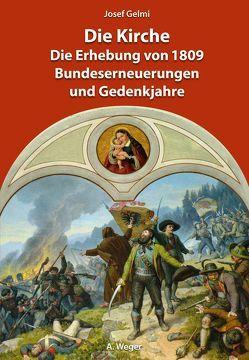 Die Kirche. Die Erhebung von 1809, Bundeserneuerungen und Gedenkjahre von Gelmi,  Josef
