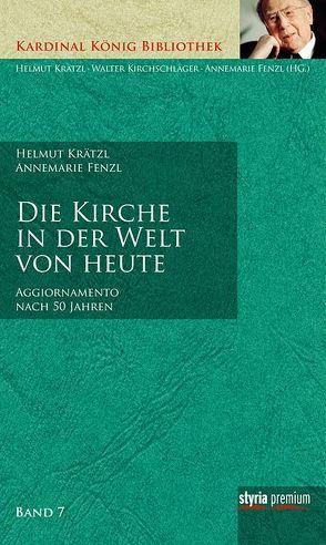 Die Kirche in der Welt von heute von Fenzl,  Annemarie, Krätzl,  Helmut