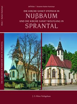 Die Kirche Sankt Stephan in Nußbaum und die Kirche Sankt Wolfgang in Sprantal von Kaiser-Asoronye,  Susanne, Klotz,  Jeff