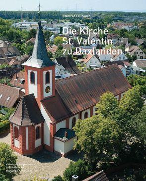 Die Kirche St. Valentin zu Daxlanden von Fellhauer,  Manfred