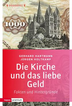 Die Kirche und das liebe Geld von Hartmann,  Gerhard, Holtkamp,  Jürgen