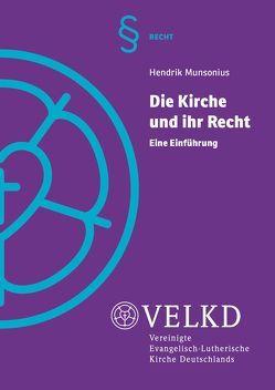 Die Kirche und ihr Recht von Munsonius,  Henrik