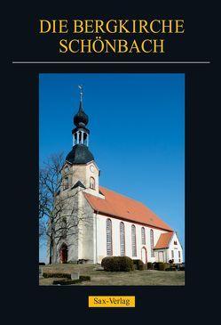 Die Bergkirche Schönbach von Beyer,  MIchael, Bräuer,  A. Peter, Holfter,  Bernd, Mai,  Hartmut, Pasch,  Gerhart