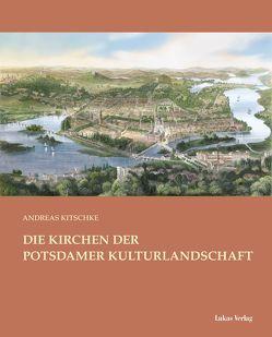 Die Kirchen der Potsdamer Kulturlandschaft von Kitschke,  Andreas