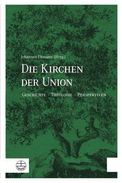 Die Kirchen der Union von Ehmann,  Johannes
