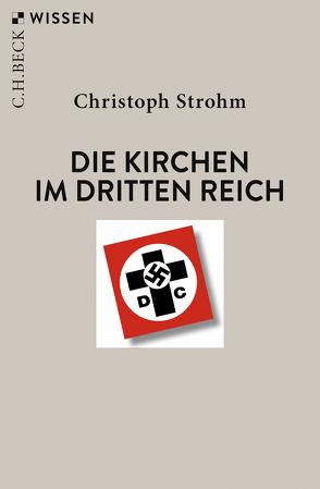 Die Kirchen im Dritten Reich von Strohm,  Christoph